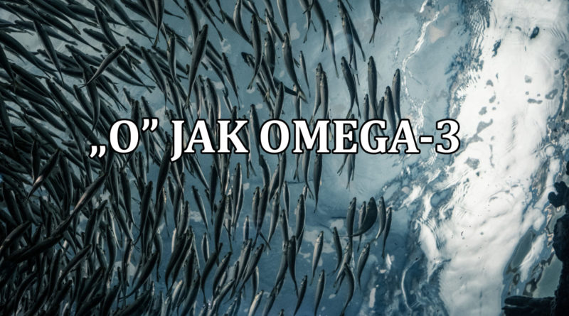 """O"" jak Omega-3"